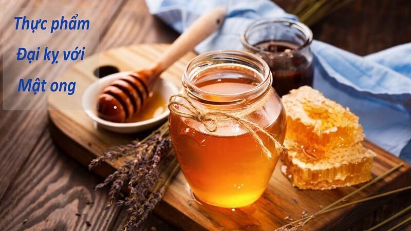 những thực phẩm kỵ với mật ong